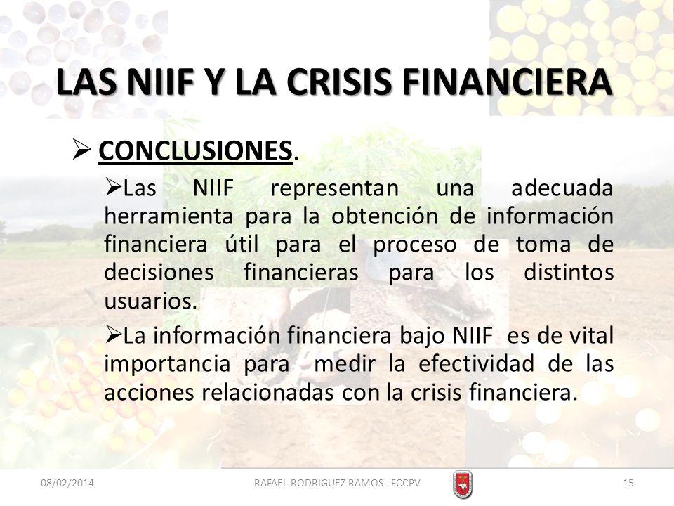 LAS NIIF Y LA CRISIS FINANCIERA CONCLUSIONES. Las NIIF representan una adecuada herramienta para la obtención de información financiera útil para el p