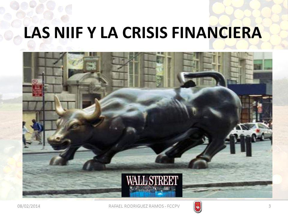 LAS NIIF Y LA CRISIS FINANCIERA 08/02/20143RAFAEL RODRIGUEZ RAMOS - FCCPV