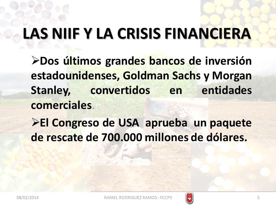 LAS NIIF Y LA CRISIS FINANCIERA Dos últimos grandes bancos de inversión estadounidenses, Goldman Sachs y Morgan Stanley, convertidos en entidades come