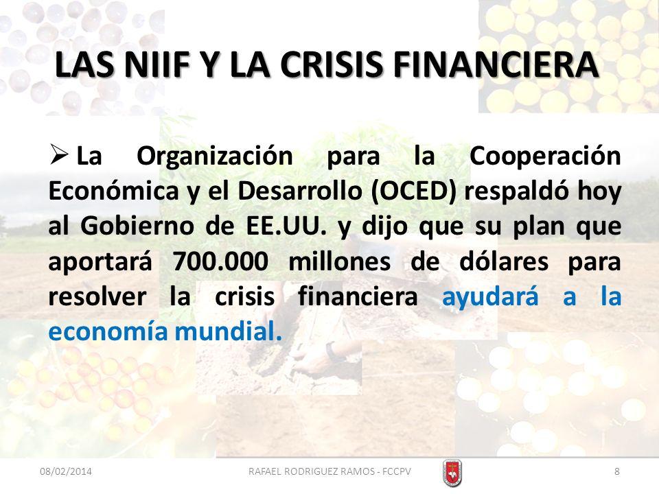 LAS NIIF Y LA CRISIS FINANCIERA La Organización para la Cooperación Económica y el Desarrollo (OCED) respaldó hoy al Gobierno de EE.UU. y dijo que su