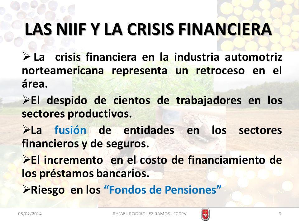LAS NIIF Y LA CRISIS FINANCIERA La crisis financiera en la industria automotriz norteamericana representa un retroceso en el área. El despido de cient