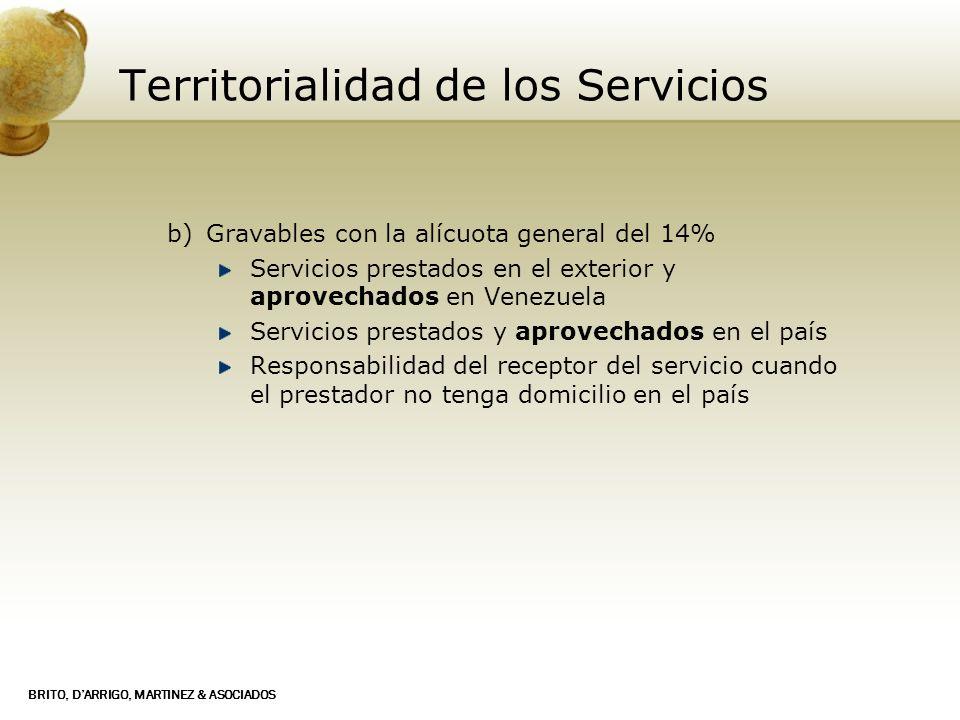 BRITO, DARRIGO, MARTINEZ & ASOCIADOS Territorialidad de los Servicios b) Gravables con la alícuota general del 14% Servicios prestados en el exterior