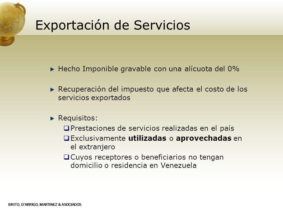 BRITO, DARRIGO, MARTINEZ & ASOCIADOS Exportación de Servicios Hecho Imponible gravable con una alícuota del 0% Recuperación del impuesto que afecta el