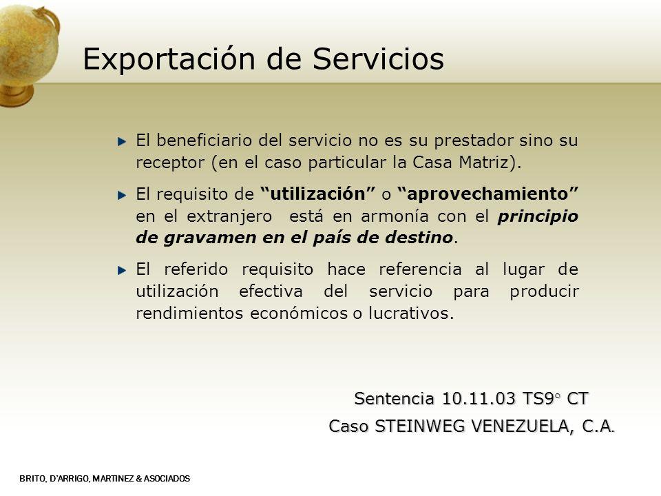 BRITO, DARRIGO, MARTINEZ & ASOCIADOS Exportación de Servicios El beneficiario del servicio no es su prestador sino su receptor (en el caso particular