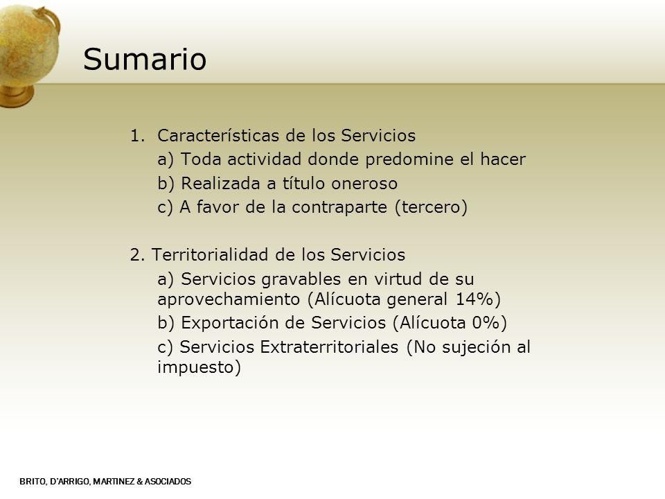 BRITO, DARRIGO, MARTINEZ & ASOCIADOS Sumario 1.Características de los Servicios a) Toda actividad donde predomine el hacer b) Realizada a título onero