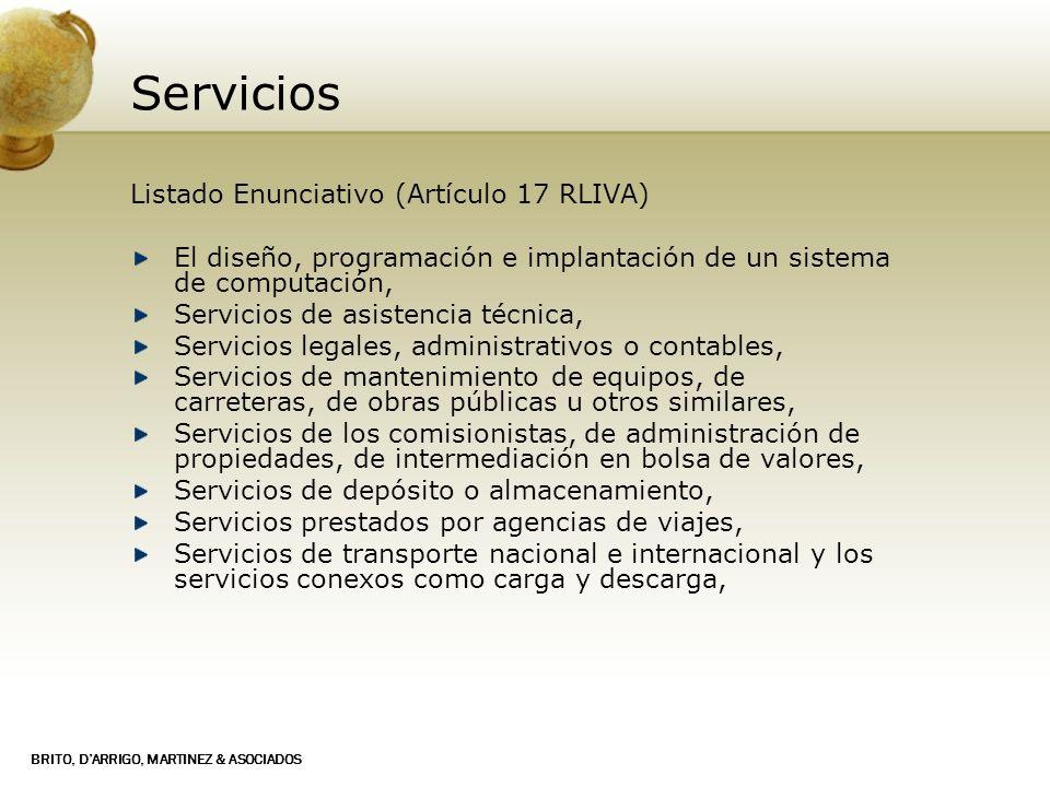 BRITO, DARRIGO, MARTINEZ & ASOCIADOS Servicios Listado Enunciativo (Artículo 17 RLIVA) El diseño, programación e implantación de un sistema de computa