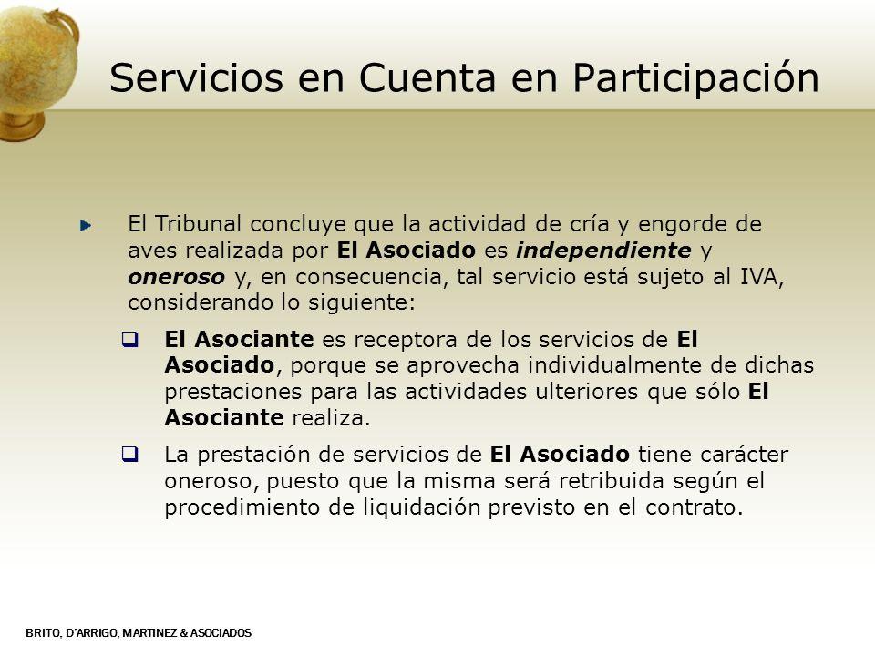 BRITO, DARRIGO, MARTINEZ & ASOCIADOS Servicios en Cuenta en Participación El Tribunal concluye que la actividad de cría y engorde de aves realizada po