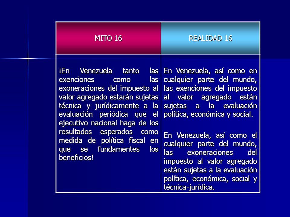 MITO 16 REALIDAD 16 ¡En Venezuela tanto las exenciones como las exoneraciones del impuesto al valor agregado estarán sujetas técnica y jurídicamente a