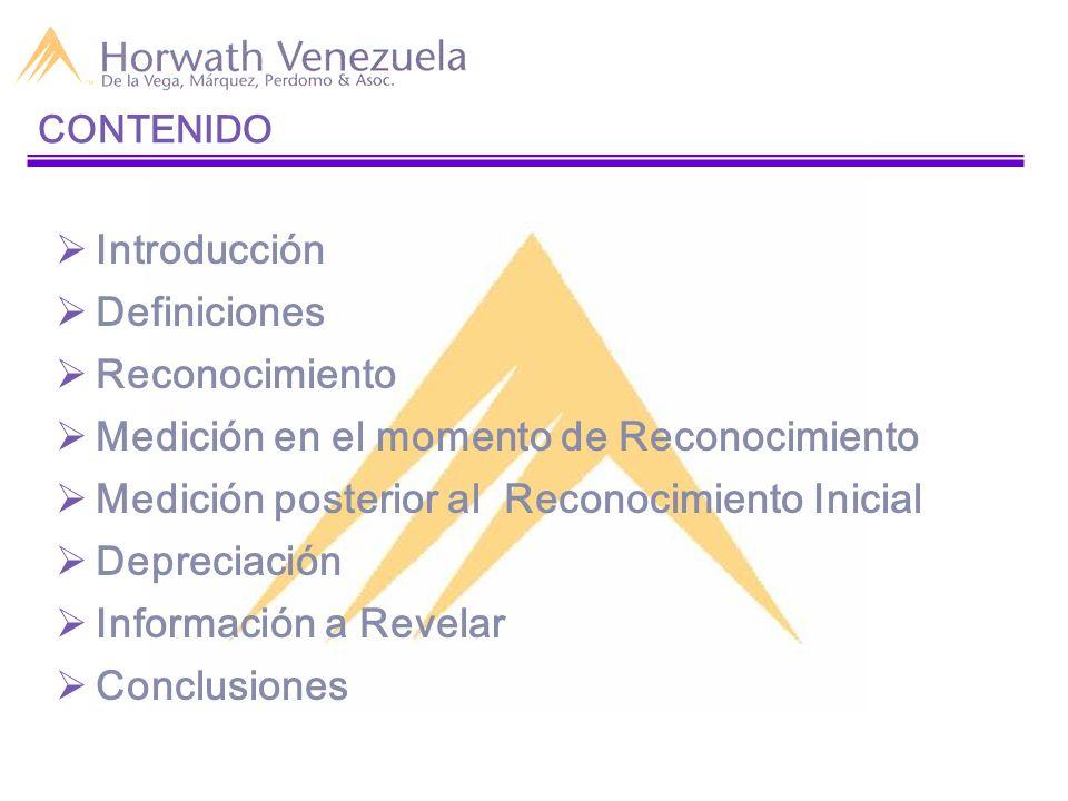 Introducción Definiciones Reconocimiento Medición en el momento de Reconocimiento Medición posterior al Reconocimiento Inicial Depreciación Informació