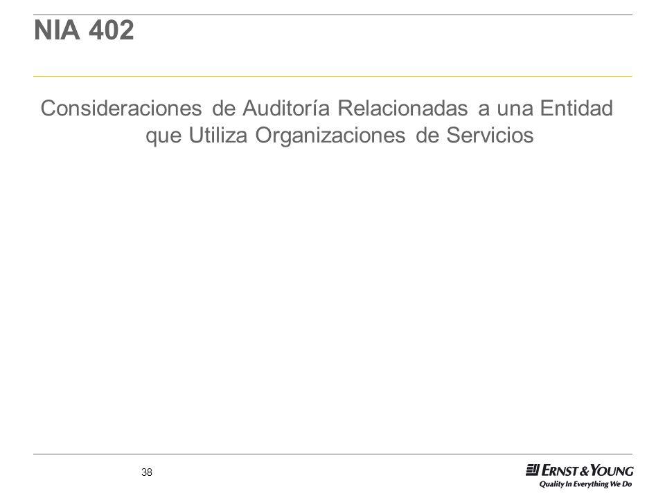 38 NIA 402 Consideraciones de Auditoría Relacionadas a una Entidad que Utiliza Organizaciones de Servicios