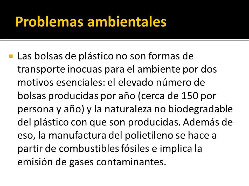Las bolsas de plástico no son formas de transporte inocuas para el ambiente por dos motivos esenciales: el elevado número de bolsas producidas por año