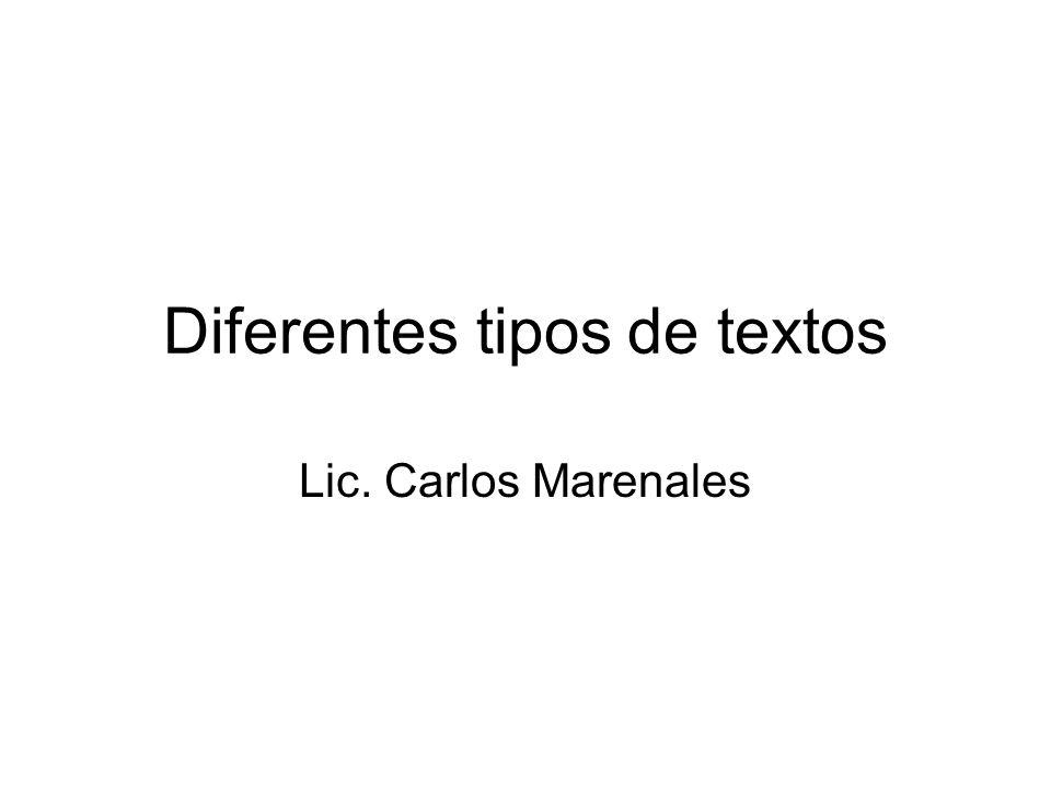 Diferentes tipos de textos Lic. Carlos Marenales