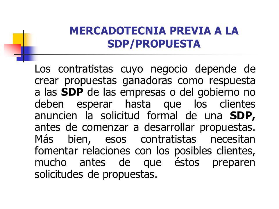 MERCADOTECNIA PREVIA A LA SDP/PROPUESTA Los contratistas deben mantener comunicación frecuente con sus clientes anteriores y actuales, e iniciar contactos con posibles nuevos clientes.