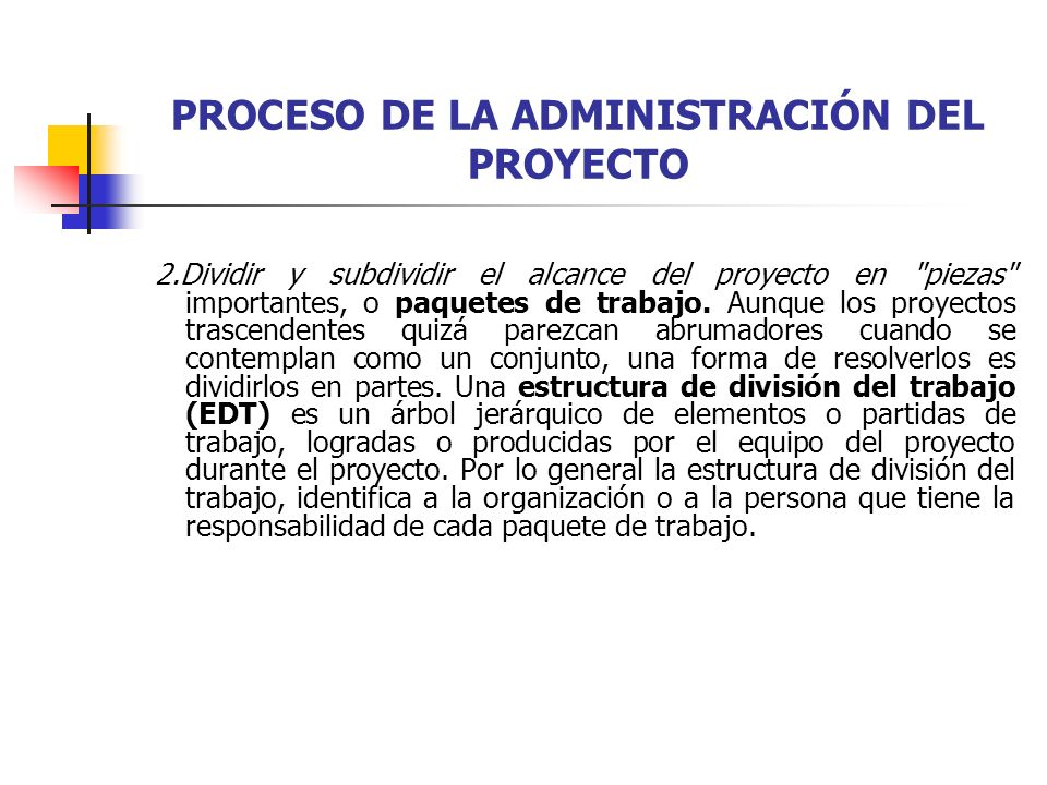 PROCESO DE LA ADMINISTRACIÓN DEL PROYECTO 3.