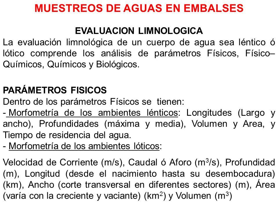 EVALUACION LIMNOLOGICA La evaluación limnológica de un cuerpo de agua sea léntico ó lótico comprende los análisis de parámetros Físicos, Físico– Quími