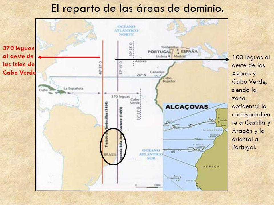 100 leguas al oeste de las Azores y Cabo Verde, siendo la zona occidental la correspondien te a Castilla y Aragón y la oriental a Portugal. 370 leguas