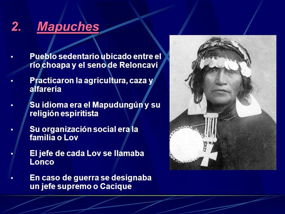 1.Picunches (gente del norte) Pueblo sedentario agricultor Cultivaban porotos, ají, maíz Habitaban entre los ríos Choapa e Itata Hablaban el Mapudungu