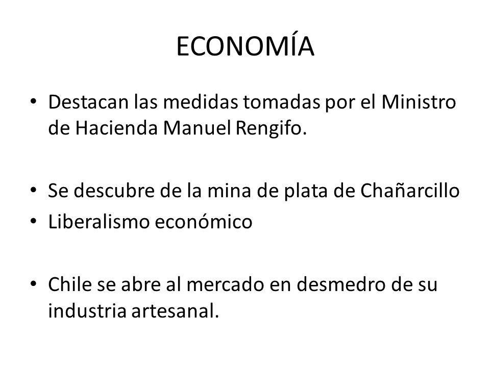 ECONOMÍA Destacan las medidas tomadas por el Ministro de Hacienda Manuel Rengifo. Se descubre de la mina de plata de Chañarcillo Liberalismo económico
