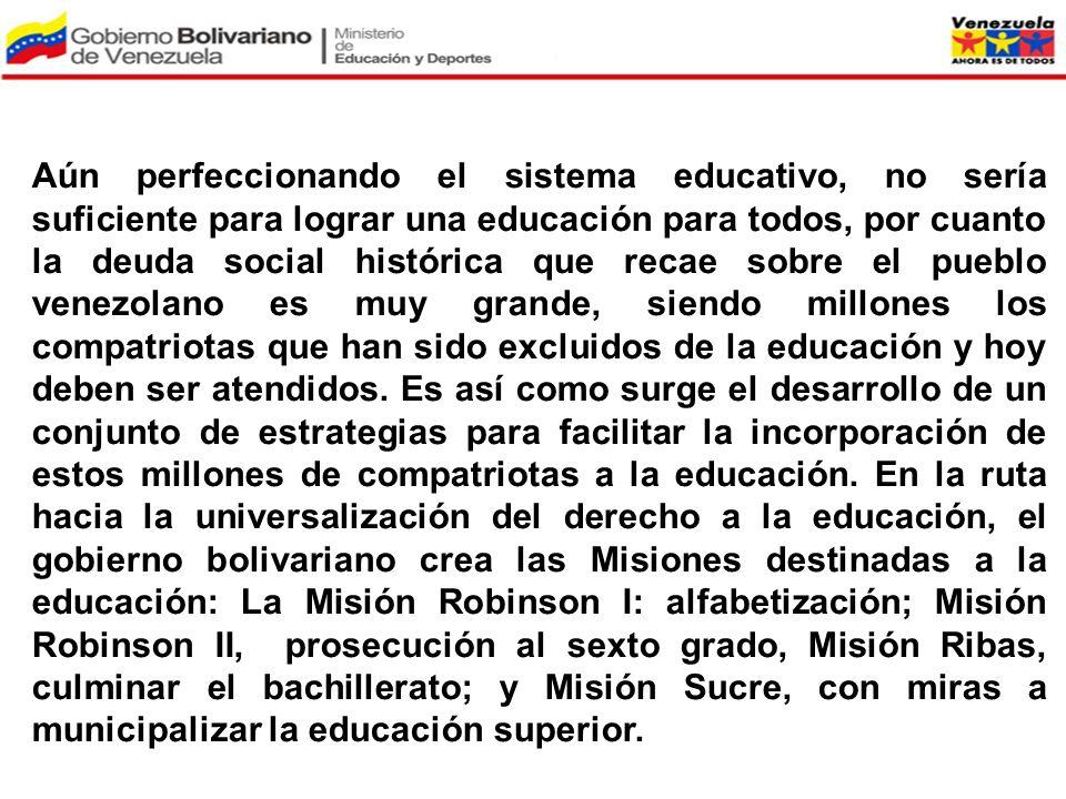 Aún perfeccionando el sistema educativo, no sería suficiente para lograr una educación para todos, por cuanto la deuda social histórica que recae sobr