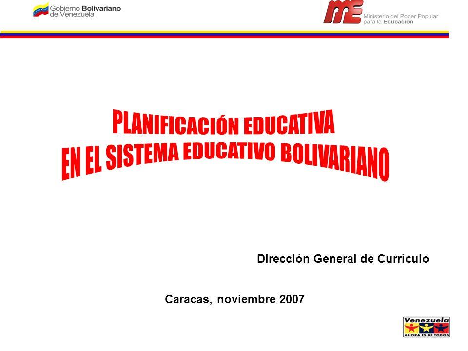 Dirección General de Currículo Caracas, noviembre 2007