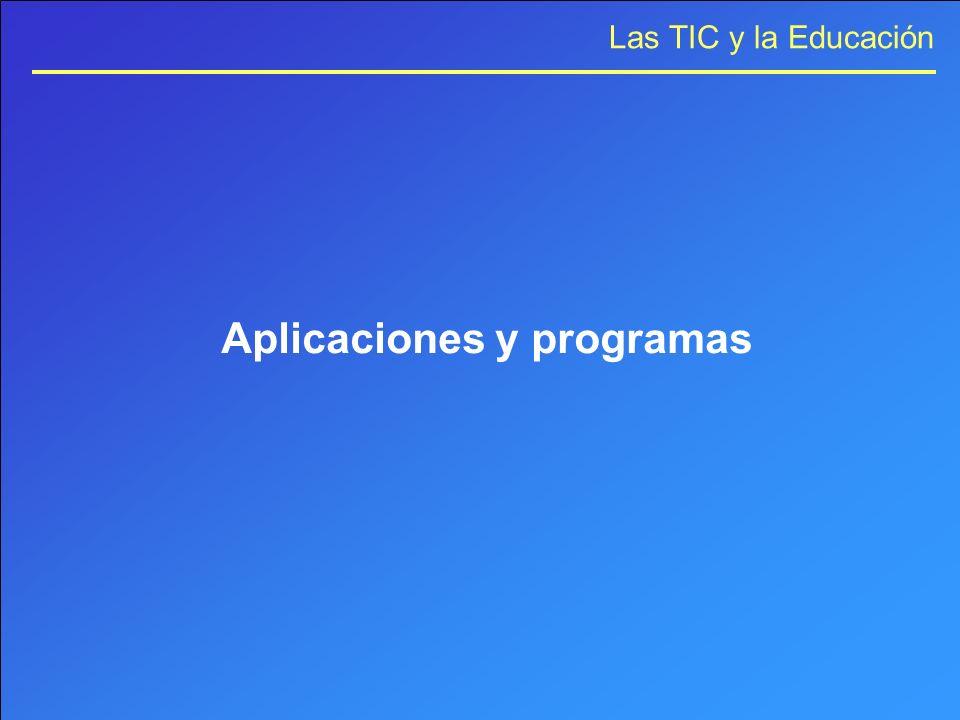 Las TIC y la Educación Aplicaciones y programas