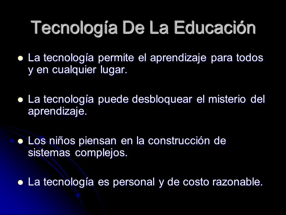 Tecnología De La Educación La tecnología permite el aprendizaje para todos y en cualquier lugar. La tecnología permite el aprendizaje para todos y en