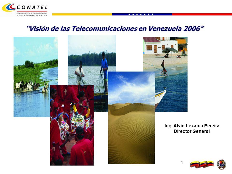 2 Visión Nos visualizamos como el ente promotor y regulador del sector de telecomunicaciones, que genera respeto y confianza, mediante una gestión transparente e innovadora que contribuye efectivamente con su rol protagónico a la incorporación de Venezuela dentro de la sociedad del conocimiento y consolida el liderazgo del país en Latinoamérica y el Caribe.