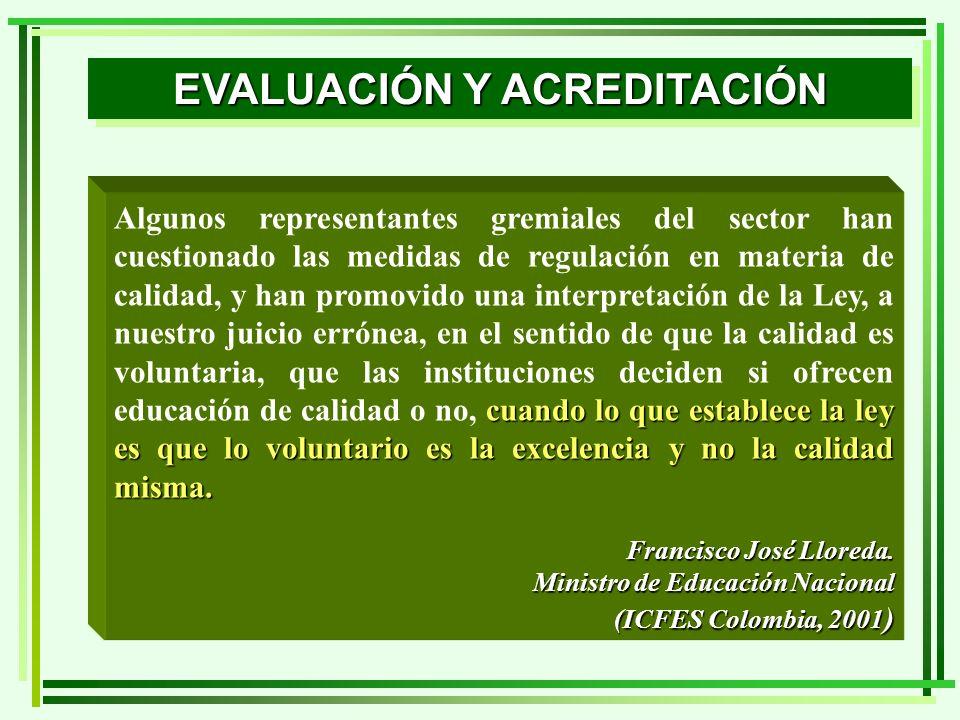 cuando lo que establece la ley es que lo voluntario es la excelencia y no la calidad misma. Algunos representantes gremiales del sector han cuestionad