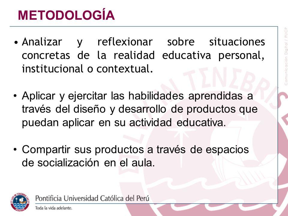 Analizar y reflexionar sobre situaciones concretas de la realidad educativa personal, institucional o contextual. Aplicar y ejercitar las habilidades