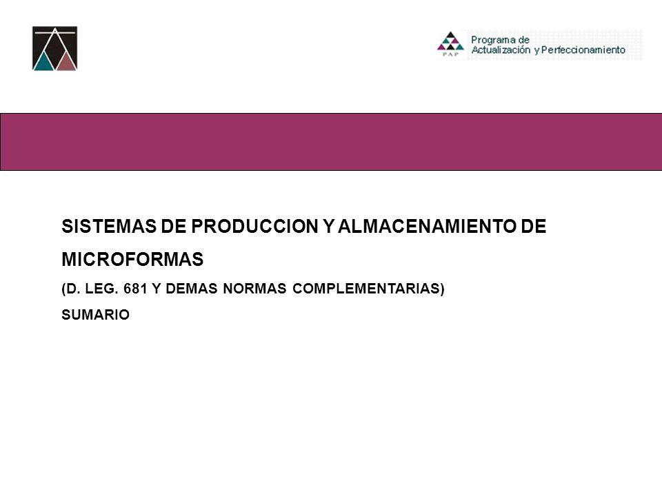 Bloque III-Ambiente Virtual SISTEMAS DE PRODUCCION Y ALMACENAMIENTO DE MICROFORMAS (D. LEG. 681 Y DEMAS NORMAS COMPLEMENTARIAS) SUMARIO