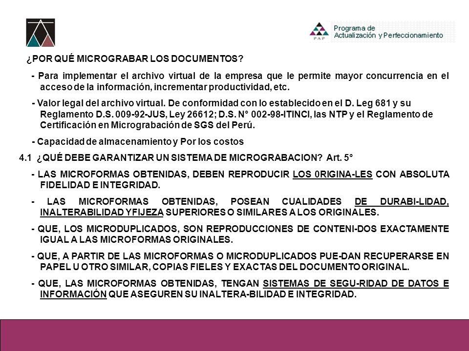 ¿POR QUÉ MICROGRABAR LOS DOCUMENTOS? - Para implementar el archivo virtual de la empresa que le permite mayor concurrencia en el acceso de la informac