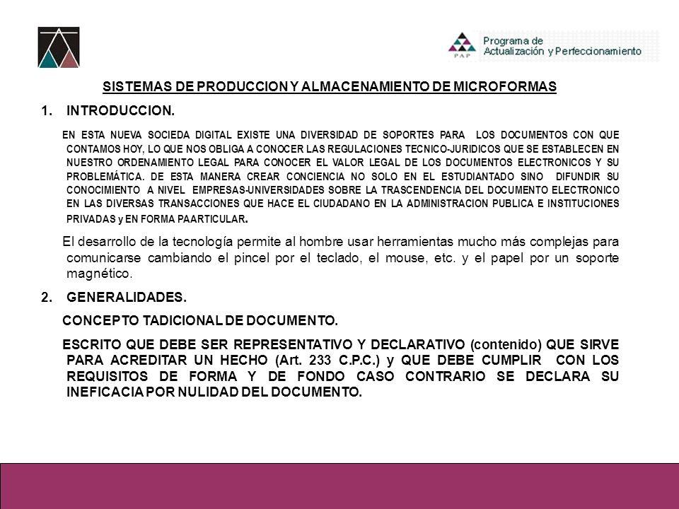 SISTEMAS DE PRODUCCION Y ALMACENAMIENTO DE MICROFORMAS 1.INTRODUCCION. EN ESTA NUEVA SOCIEDA DIGITAL EXISTE UNA DIVERSIDAD DE SOPORTES PARA LOS DOCUME