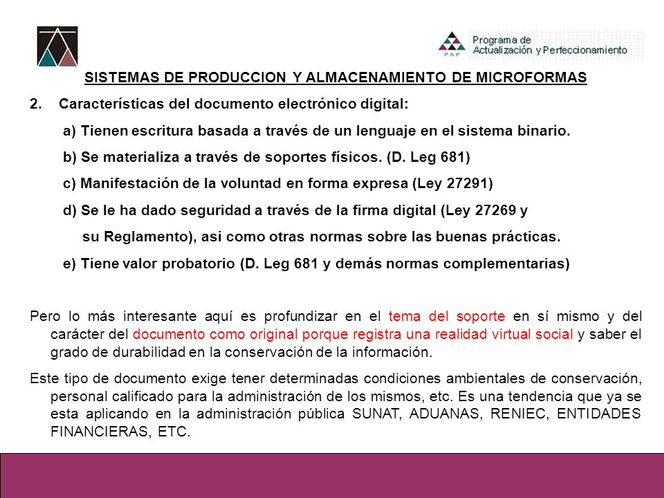 SISTEMAS DE PRODUCCION Y ALMACENAMIENTO DE MICROFORMAS 2. Características del documento electrónico digital: a) Tienen escritura basada a través de un