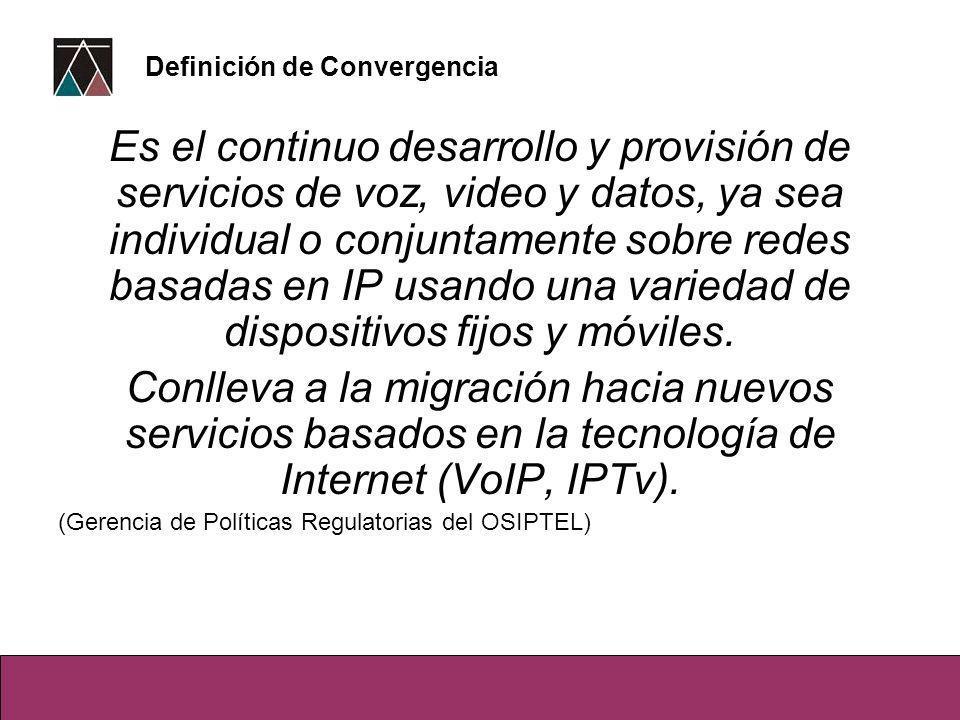 Es el continuo desarrollo y provisión de servicios de voz, video y datos, ya sea individual o conjuntamente sobre redes basadas en IP usando una variedad de dispositivos fijos y móviles.