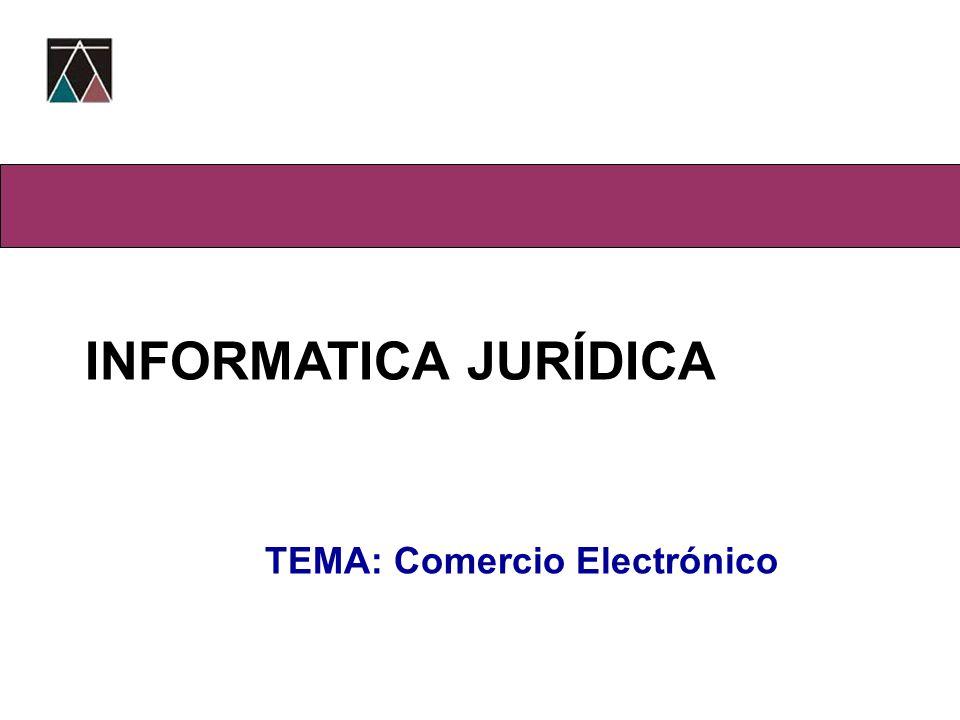 Bloque III-Ambiente Virtual INFORMATICA JURÍDICA TEMA: Comercio Electrónico