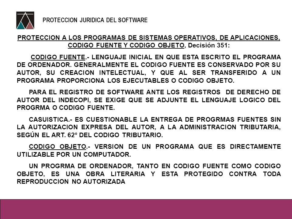 PROTECCION A LOS PROGRAMAS DE SISTEMAS OPERATIVOS, DE APLICACIONES, CODIGO FUENTE Y CODIGO OBJETO, Decisión 351: Art. 23°.- LA PROTECCION DE LOS DEREC