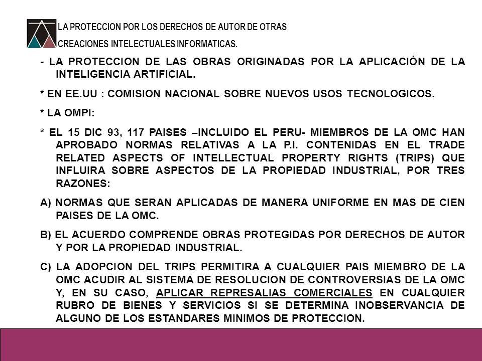 - LA PROTECCION DE LAS OBRAS ORIGINADAS POR LA APLICACIÓN DE LA INTELIGENCIA ARTIFICIAL.