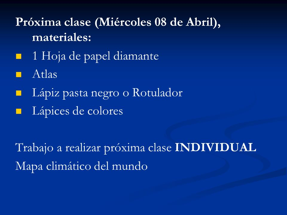 Próxima clase (Miércoles 08 de Abril), materiales: 1 Hoja de papel diamante Atlas Lápiz pasta negro o Rotulador Lápices de colores Trabajo a realizar