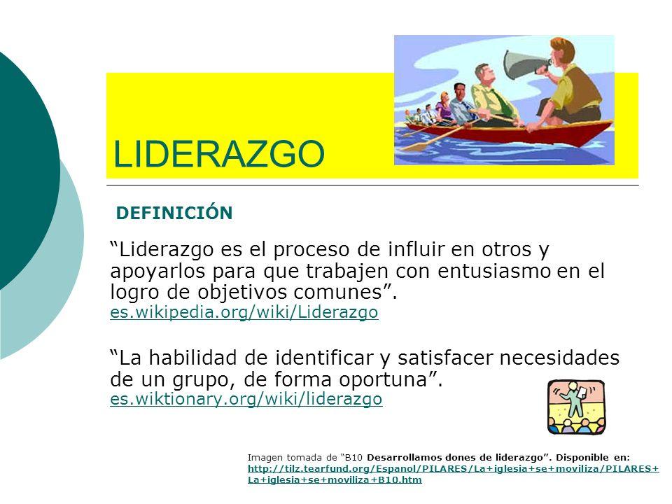 LIDERAZGO Liderazgo es el proceso de influir en otros y apoyarlos para que trabajen con entusiasmo en el logro de objetivos comunes. es.wikipedia.org/