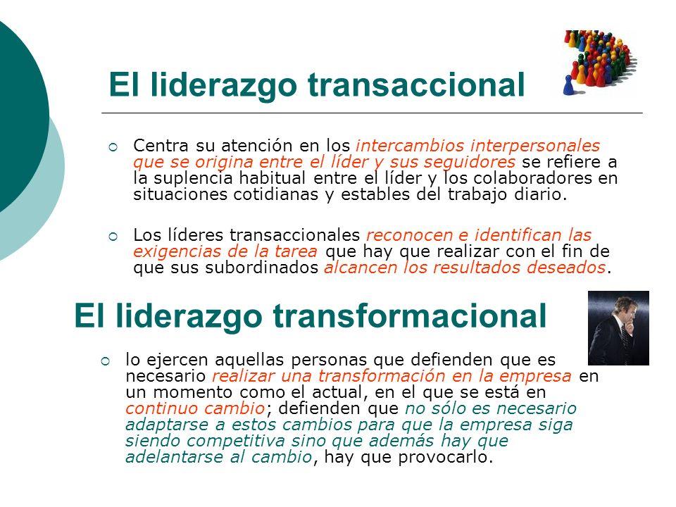 El liderazgo transaccional Centra su atención en los intercambios interpersonales que se origina entre el líder y sus seguidores se refiere a la suple