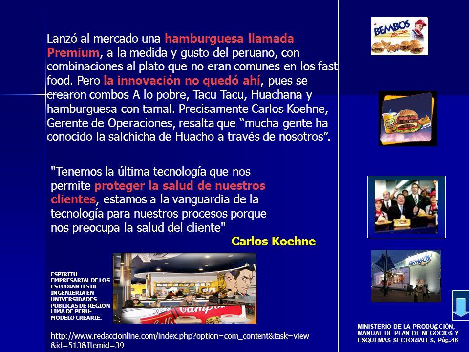 6 MINISTERIO DE LA PRODUCCIÓN, MANUAL DE PLAN DE NEGOCIOS Y ESQUEMAS SECTORIALES, Pág..46 Lanzó al mercado una hamburguesa llamada Premium, a la medid
