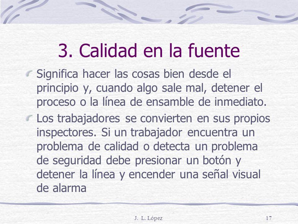 J. L. López16 2. Tecnología de Grupo (Part 2) Se reduce el movimiento y mejora el flujo de producto Prensa Torno Esmerilado A 2 B Sierra Tratamiento T