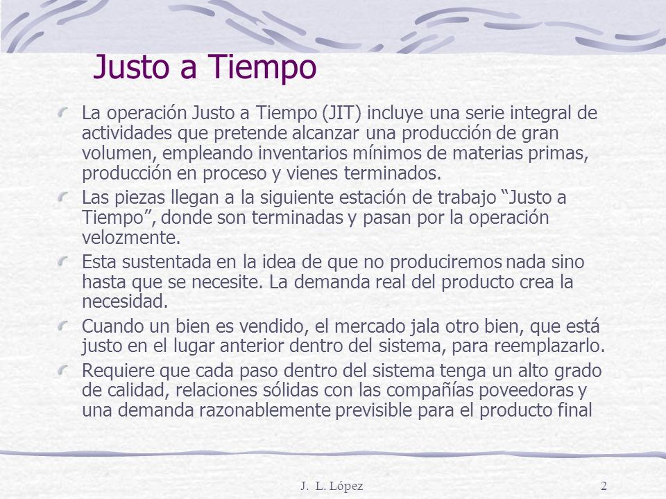 J. L. López1 Justo a Tiempo Administración de operaciones