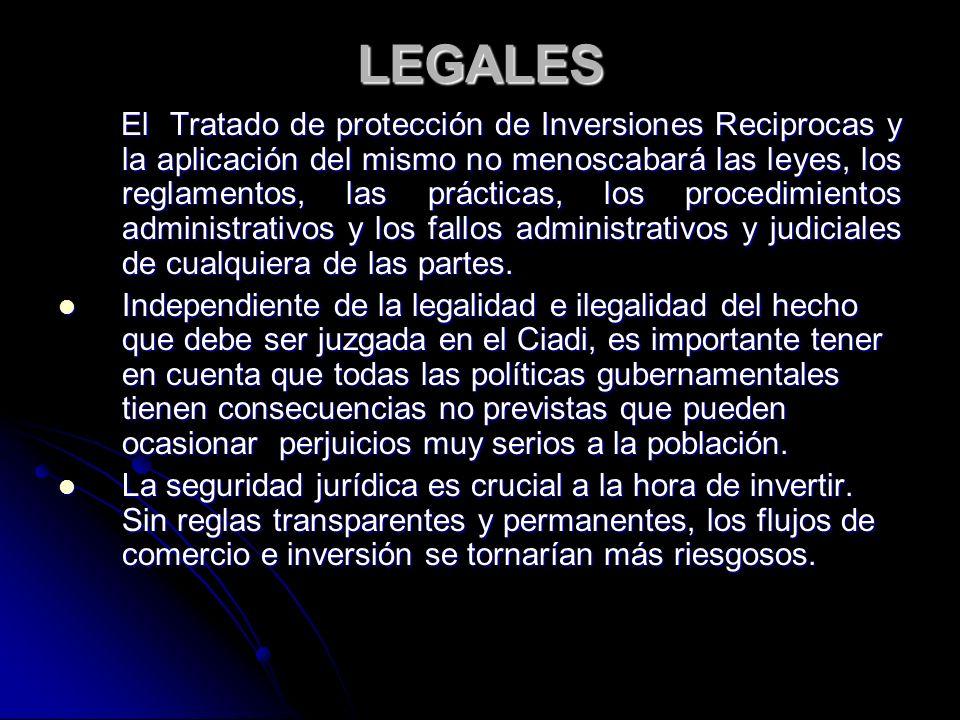 LEGALES El Tratado de protección de Inversiones Reciprocas y la aplicación del mismo no menoscabará las leyes, los reglamentos, las prácticas, los pro