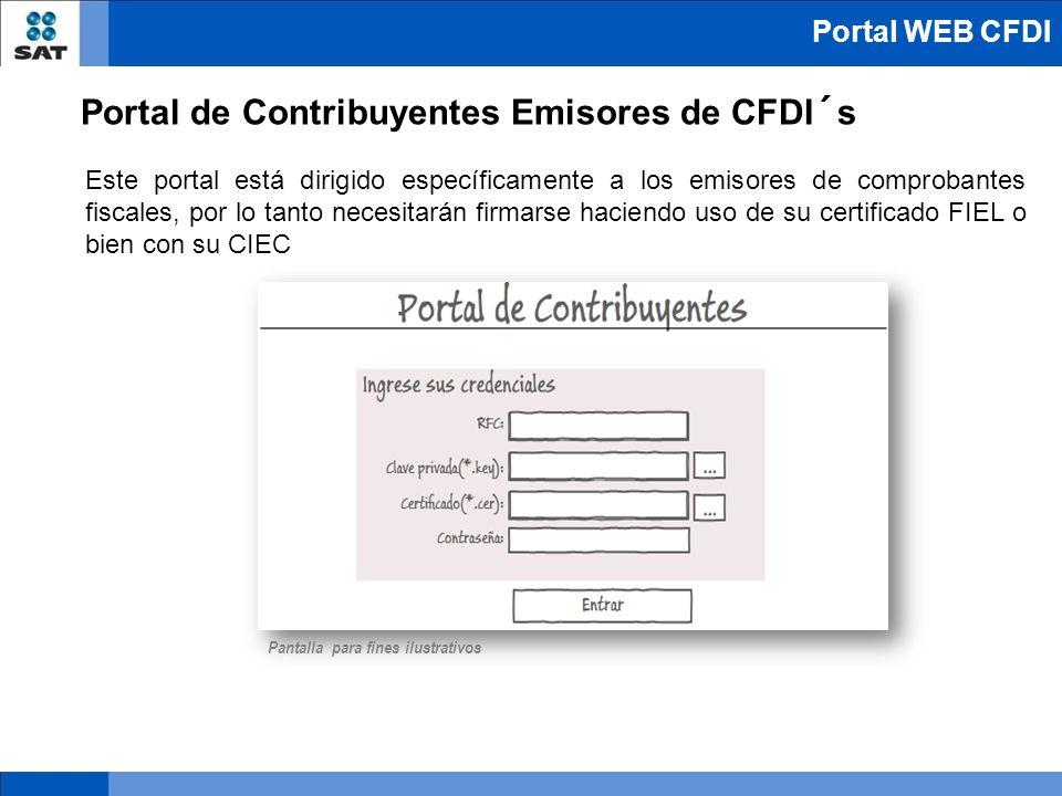 Este portal está dirigido específicamente a los emisores de comprobantes fiscales, por lo tanto necesitarán firmarse haciendo uso de su certificado FI