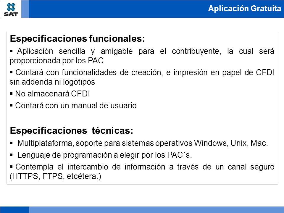 Aplicación Gratuita Especificaciones funcionales: Aplicación sencilla y amigable para el contribuyente, la cual será proporcionada por los PAC Contará