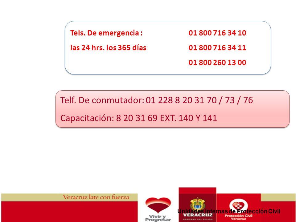Unidades Internas de Protección Civil Tels. De emergencia : 01 800 716 34 10 las 24 hrs. los 365 días01 800 716 34 11 01 800 260 13 00 Tels. De emerge