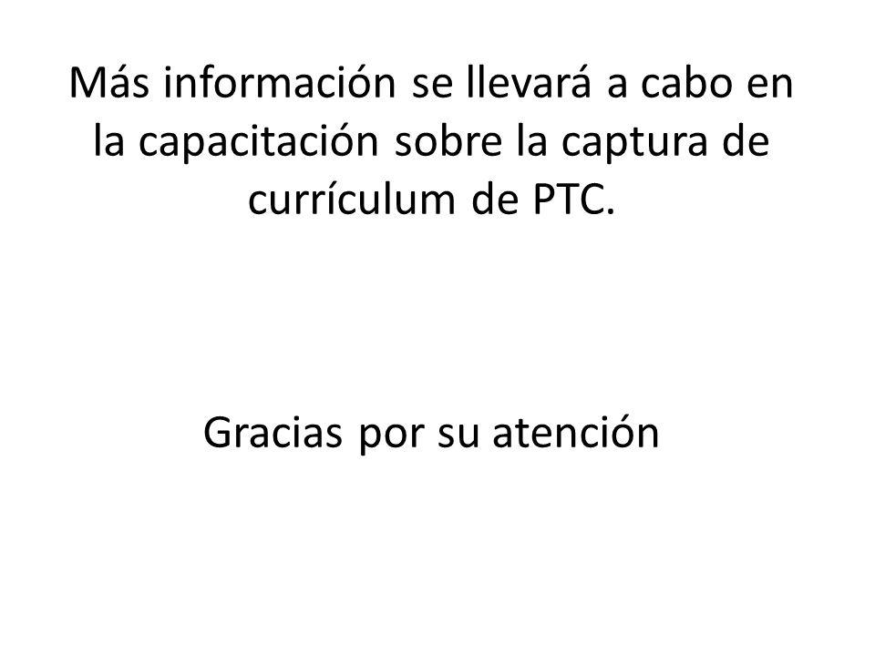 Más información se llevará a cabo en la capacitación sobre la captura de currículum de PTC.