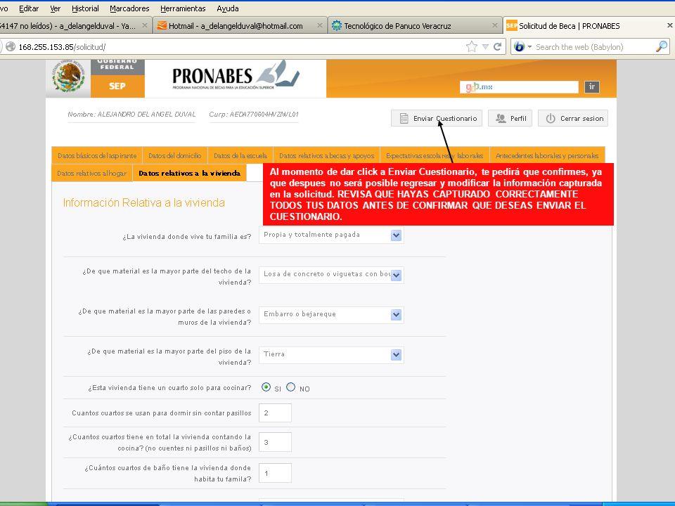 Al momento de dar click a Enviar Cuestionario, te pedirá que confirmes, ya que despues no será posible regresar y modificar la información capturada en la solicitud.