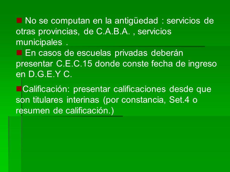 Calificación: presentar calificaciones desde que son titulares interinas (por constancia, Set.4 o resumen de calificación.) No se computan en la antig